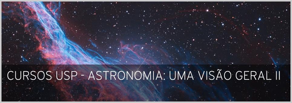 Cursos USP - Astronomia: Uma Visão Geral II