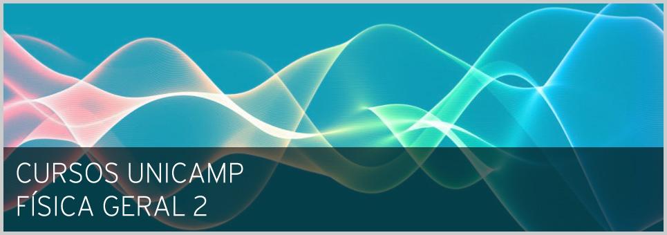 Cursos Unicamp - Física Geral II