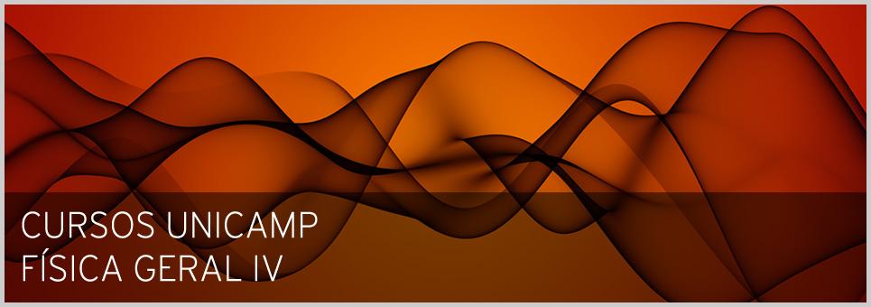 Cursos UNICAMP - Física Geral IV