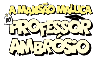 A Manso Maluca do Professor Ambrsio