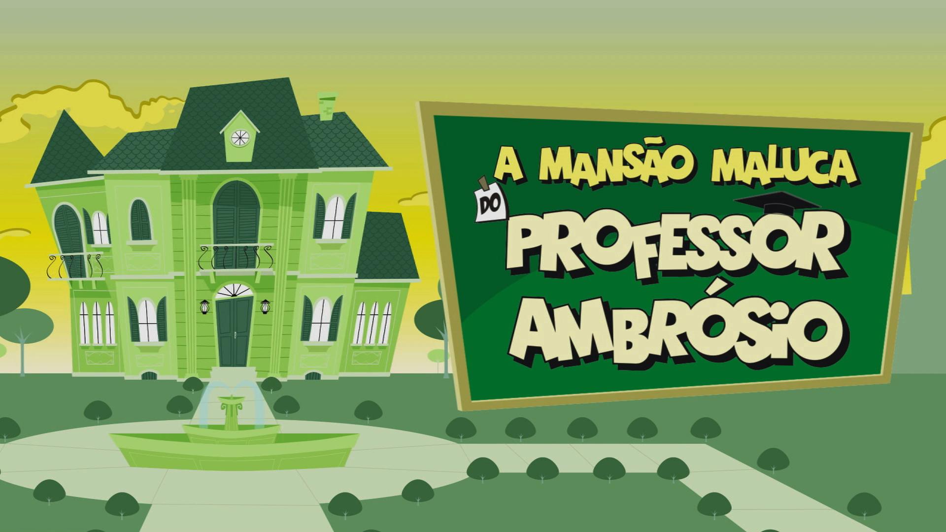 A Mansão Maluca do Prof. Ambrósio - 1ª Temporada